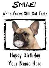 French Bulldog Happy Birthday Card Smile Teeth34 A5 Personalised Greetings