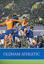 Oldham Athletic - A Pictorial History - The Latics Photographs - Football book