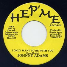 JOHNNY ADAMS -  I ONLY WANT TO BE WITH YOU  b/w  PLEASE COME HOME FOR CHRISTMAS