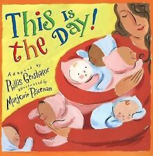 This Is the Day! by Phillis Gershator (2007, Reinforced) HARDCOVER