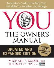 YOU: The Owner's Manual, Updated and Expanded Edition: An Insider's Guide to the
