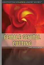Confronting Violence Against Women: Female Genital Cutting by Terry Teague...