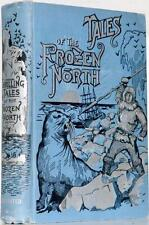 1894 1stED THRILLING TALES OF THE FROZEN NORTH ARCTIC CAPTAIN COOK FINE BINDING