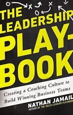 The Leadership Playbook: Creating a Coaching Culture to Build Winning Business T