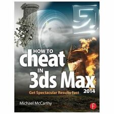 How to Cheat in 3ds Max 2014 : Get Spectacular Results Fast by Michael...