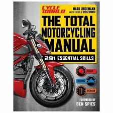 The Total Motorcycling Manual (Cycle World): 291 Skills You Need, Lindemann, Mar