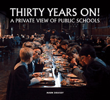 THIRTY YEARS ON A PRIVATE VIEW OF PUBLIC SCHOOLS
