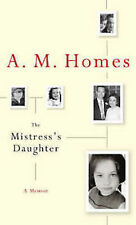 A.M.HOMES ___ THE MISTRESS'S DAUGHTER ___ BRAND NEW ___ UK FREEPOST