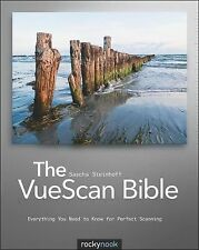 The VueScan Bible : Everything You Need to Know for Perfect Scanning by...