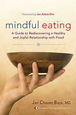 MINDFUL EATING: Free Yourself from Overeating       ISBN  9781590305317
