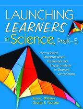 Launching Learners in Science, PreK-5: How to Design Standards-Based Experiences