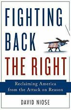 Fighting Back the Right : Reclaiming America from the Attack on Reason by...