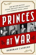 Princes at War: The Bitter Battle Inside Britains Royal Family in the Darkest Da