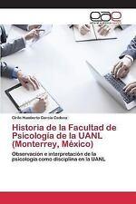 Historia de la Facultad de Psicologia de la Uanl (Monterrey, Mexico) by...