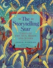 The Storytelling Star: Tales of the Sun, Moon and Stars