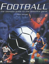 Football: The Ultimate Guide to the Beautiful Game by Clive Gifford...