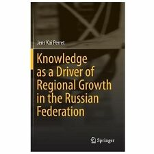 Knowledge As a Driver of Regional Growth in the Russian Federation by Jens...