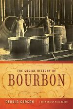 The Social History of Bourbon, Carson, Gerald, New Book