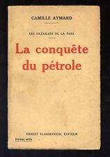 CAMILLE AYMARD, LA CONQUÊTE DU PÉTROLE (1930)