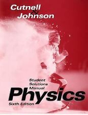 Student Solutions Manual to accompany Physics, 6th Edition by John D. Cutnell...