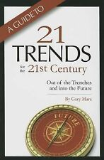 A Guide to Twenty-One Trends for the 21st Century : Out of the Trenches and...