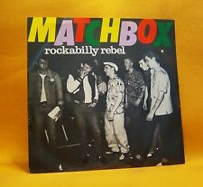 "7"" Single Vinyl 45 Matchbox Rockabilly Rebel 2TR 1979 (MINT) Rockabilly"
