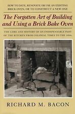 The Forgotten Art of Building and Using a Brick Bake Oven : How to Date,...