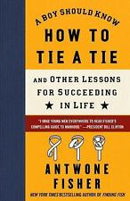 A Boy Should Know How to Tie a Tie: And Other Lessons for Succeeding i-ExLibrary