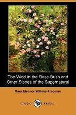 The Wind in the Rose-Bush and Other Stories of the Supernatural by Mary E....