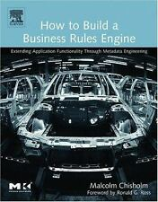 How to Build a Business Rules Engine: Extending Application Functional-ExLibrary