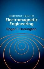 Introduction to Electromagnetic Engineering by Roger F. Harrington (2003,...