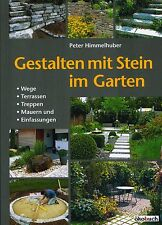 Gestalten mit Stein im Garten; Material für Wege, Terrassen, Mauern, Zufahrten!