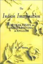 The Indian Imagination: Critical Essays on Indian Writing in English-ExLibrary