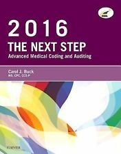 The Next Step: Advanced Medical Coding and Auditing, 2016 Edition by Carol Buck