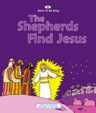 Shepherds Find Jesus, The (Born to Be King)