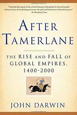 *New* AFTER TAMERLANE: The Rise and Fall of Global Empires 1400-2000 John Darwin