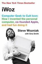 iWoz: Computer Geek to Cult Icon: How I Invented the Personal Computer, Co-found