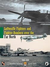 WW2 Luftwaffe Fighters and Fighter-Bombers over the Far North Reference Book