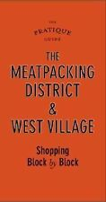 The Pratique Guide, The Meat Packing District and The West Village: Shopping Blo