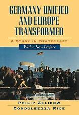 Germany Unified and Europe Transformed : A Study in Statecraft by Philip D....