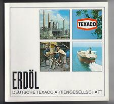 TEXACO Erdöl + Suchen + Fördern + Verarbeiten + Transportieren, 52 S. m FOTOS