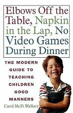 Elbows Off the Table, Napkin in the Lap, No Video Games During Dinner: The Moder