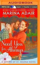 Heroes of St. Helena: Need You for Always by Marina Adair (2015, MP3 CD,...
