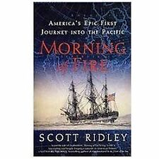 Morning of Fire: America's Epic First Journey into the Pacific