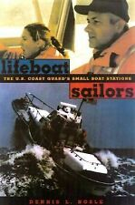 Lifeboat Sailors: Disasters, rescues, and the Perilous Future of the Coast Guard