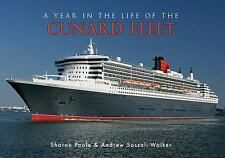 A Year in the Life of the Cunard Fleet, Sassoli-Walker, Andrew, Poole, Sharon