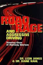 Road Rage and Aggressive Driving: Steering Clear of Highway Warfare, Leon James,