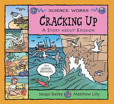 Cracking Up: The Story of Erosion (Science Works),Bailey, Jacqui,New Book mon000