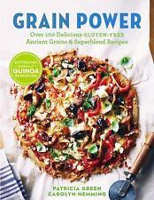 Grain Power: Over 100 Delicious Gluten-Free Ancient Grains & Superblend Reci