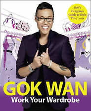 Work Your Wardrobe: Gok's Gorgeous Guide to Style that Lasts,GOOD Book